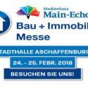 Bau + Immobilien Messe in Aschaffenburg – Wir sind dabei!